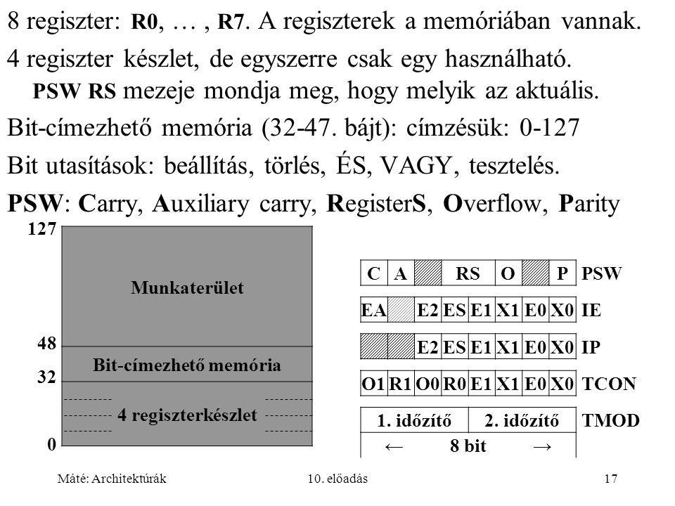 Máté: Architektúrák10. előadás17 8 regiszter: R0, …, R7.