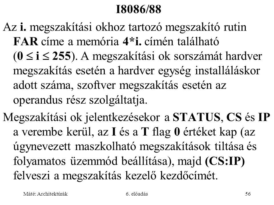 Máté: Architektúrák6.előadás56 I8086/88 Az i.