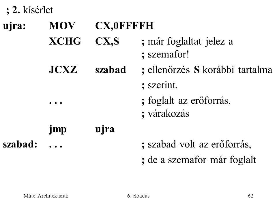Máté: Architektúrák6. előadás62 ; 2.