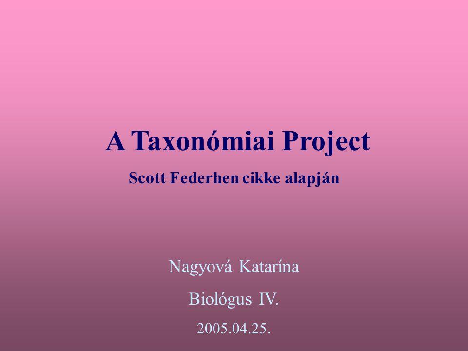 NCBI Taxonómiai adatbank- azon élőlények neveinek és csoportjainak halmaza, melyek a GenBank-ban jelen vannak  2003.