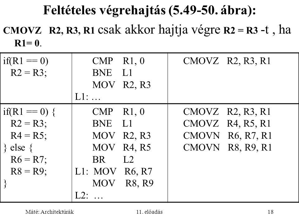 Máté: Architektúrák11. előadás18 Feltételes végrehajtás (5.49-50.