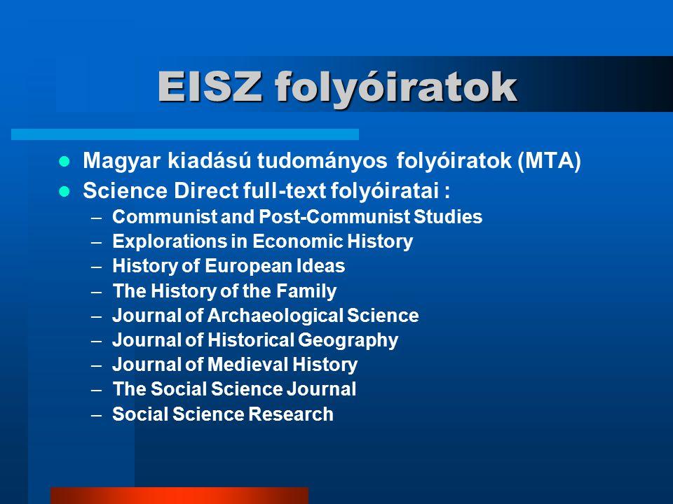 Szabad elérésű folyóiratok Aetas : http://www.lib.jgytf.u- szeged.hu/folyoiratok/aetas/index.html http://www.lib.jgytf.u- szeged.hu/folyoiratok/aetas/index.html História : http://www.historia.hu http://www.historia.hu Klió : http://www.c3.hu/~klio/ http://www.c3.hu/~klio/ Századok : http://www.szazadok.hu (korlátozott hozzáférés) http://www.szazadok.hu Múlt-kor : http://www.mult-kor.hu/e-folyoirat.php http://www.mult-kor.hu/e-folyoirat.php (e-folyóirat)
