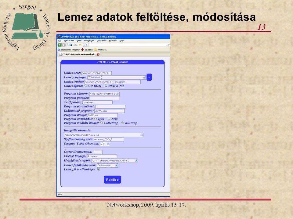 Networkshop, 2009. április 15-17. 13 Lemez adatok feltöltése, módosítása