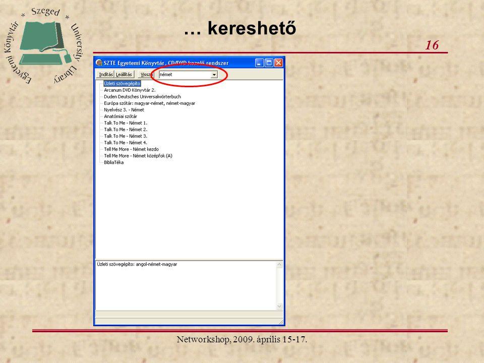 Networkshop, 2009. április 15-17. 16 … kereshető