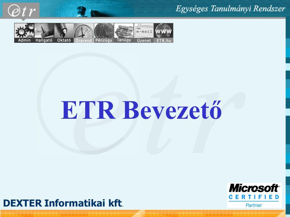 ETR Bevezető DEXTER Informatikai kft.