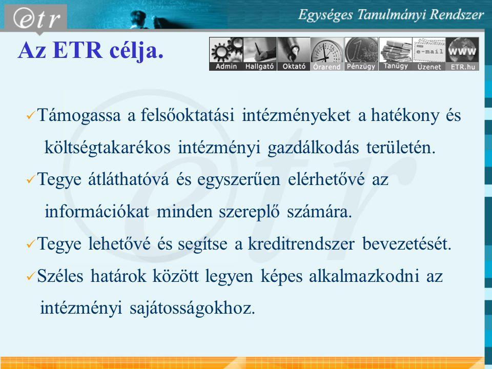 Az ETR célja. Támogassa a felsőoktatási intézményeket a hatékony és költségtakarékos intézményi gazdálkodás területén. Tegye átláthatóvá és egyszerűen