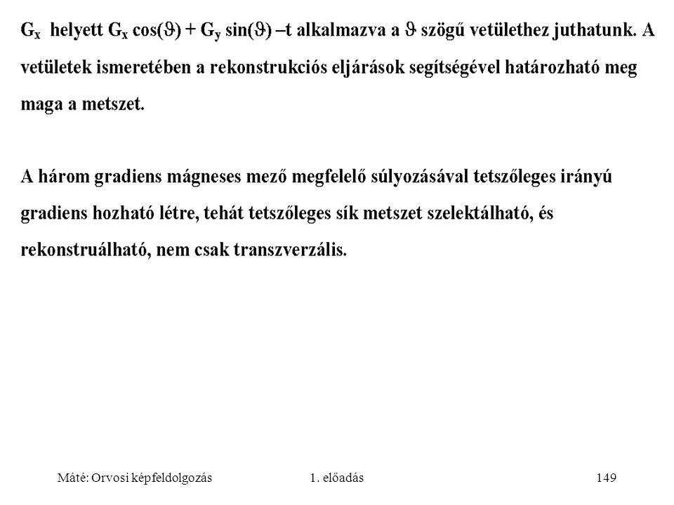 Máté: Orvosi képfeldolgozás1. előadás149