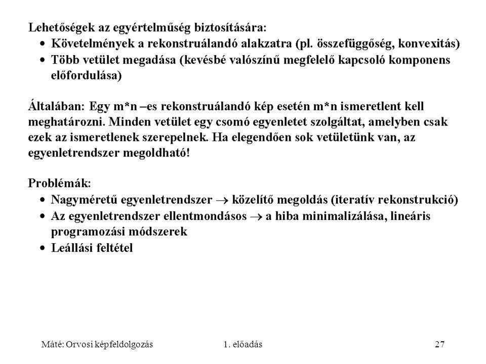 Máté: Orvosi képfeldolgozás1. előadás27