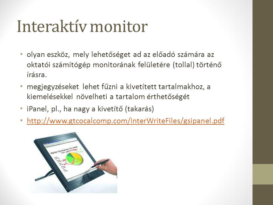 Interaktív monitor olyan eszköz, mely lehetőséget ad az előadó számára az oktatói számítógép monitorának felületére (tollal) történő írásra. megjegyzé