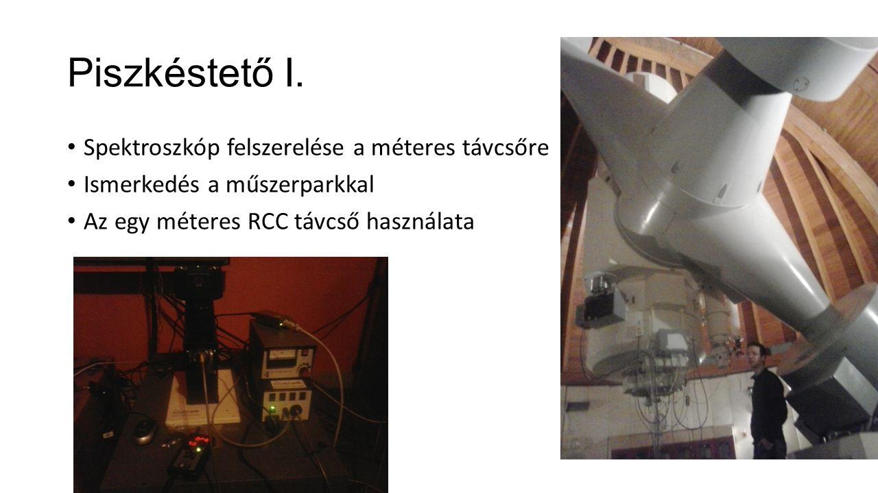 Piszkéstető I. Spektroszkóp felszerelése a méteres távcsőre Ismerkedés a műszerparkkal Az egy méteres RCC távcső használata