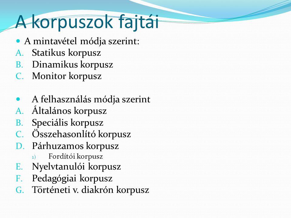 A korpuszok fajtái A mintavétel módja szerint: A.Statikus korpusz B.