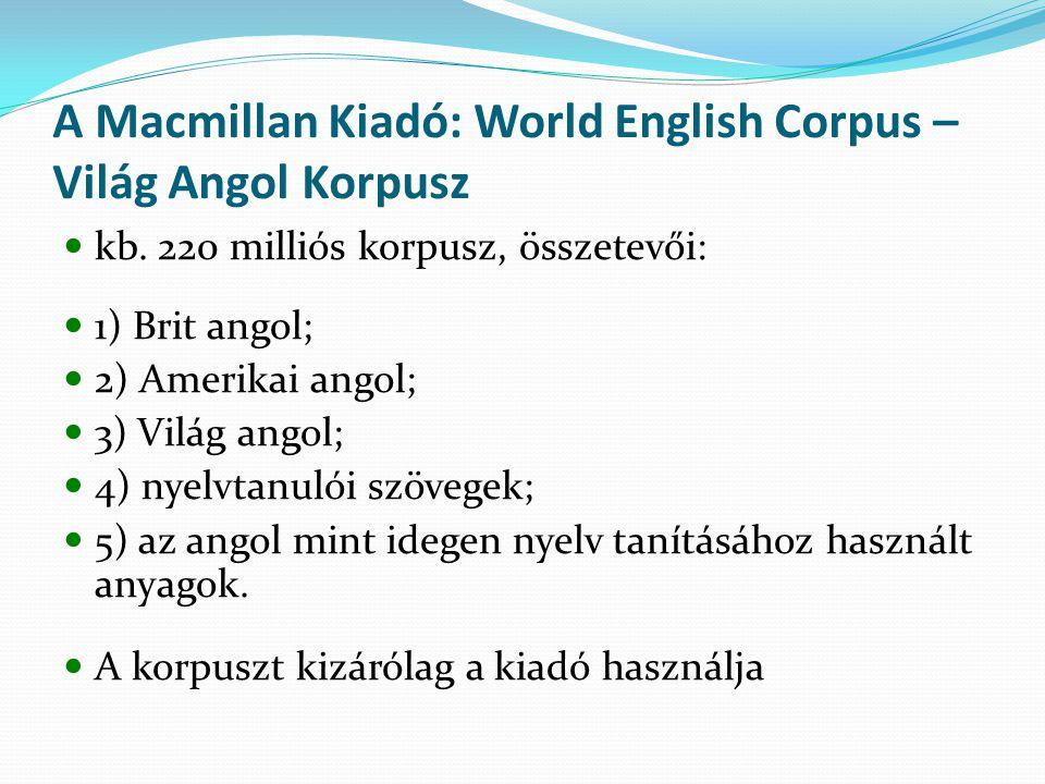 A Macmillan Kiadó: World English Corpus – Világ Angol Korpusz kb.