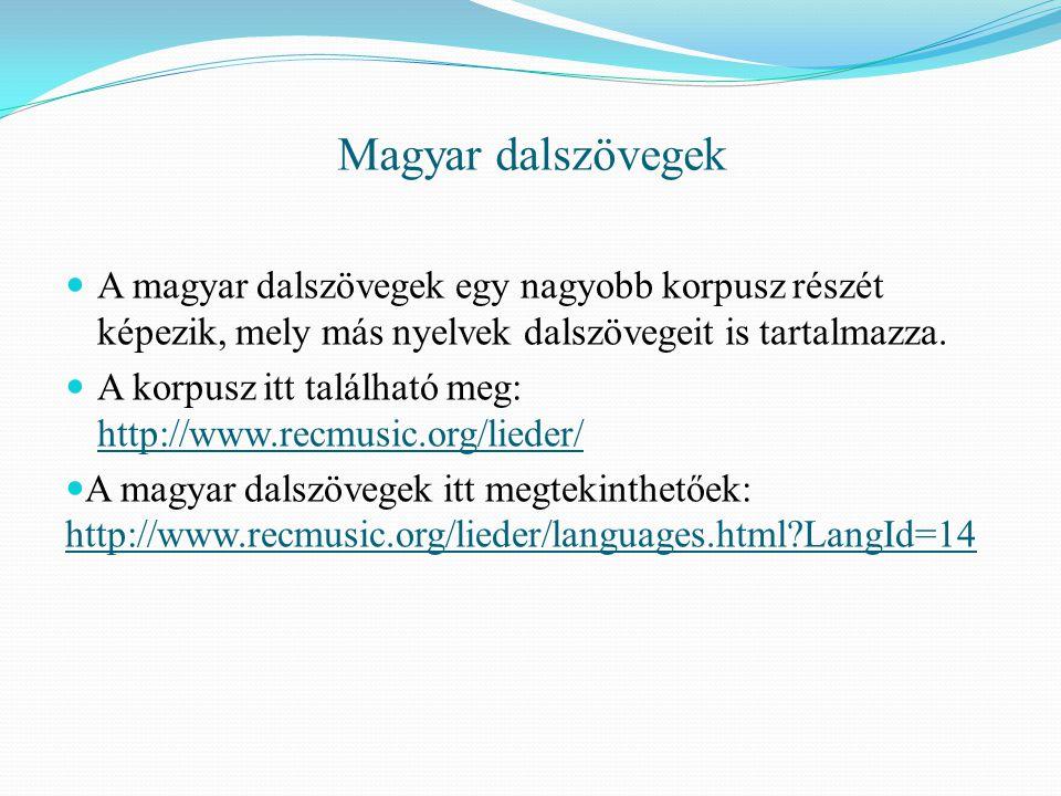 Magyar dalszövegek A magyar dalszövegek egy nagyobb korpusz részét képezik, mely más nyelvek dalszövegeit is tartalmazza.