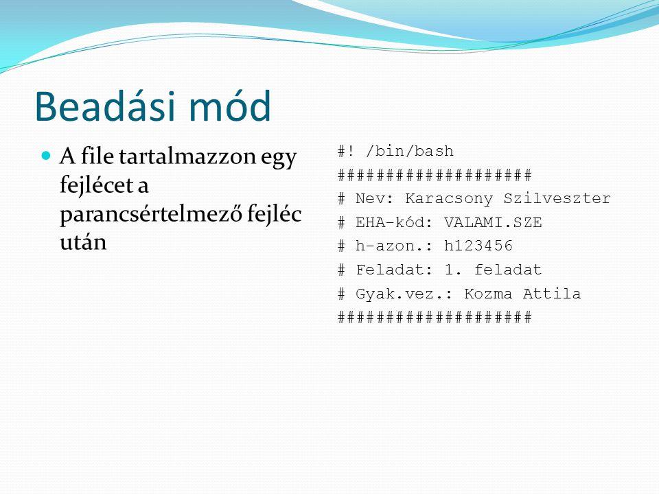 Beadási mód A file tartalmazzon egy fejlécet a parancsértelmező fejléc után #.