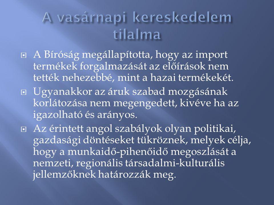 Intézkedés típusaMinősítésMentesülési ok A külföldi árúra vonatkozó, belföldi áruhoz képest (közvetlenül vagy közvetve) diszkriminatív előírások Mennyiségi korlátozással azonos hatású intézkedés 36.
