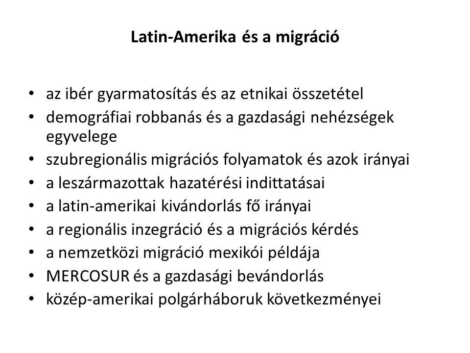 Latin-Amerika és a migráció az ibér gyarmatosítás és az etnikai összetétel demográfiai robbanás és a gazdasági nehézségek egyvelege szubregionális mig