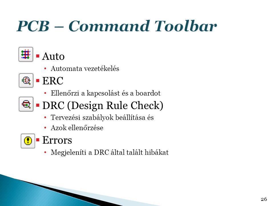  Auto Automata vezetékelés  ERC Ellenőrzi a kapcsolást és a boardot  DRC (Design Rule Check) Tervezési szabályok beállítása és Azok ellenőrzése  E