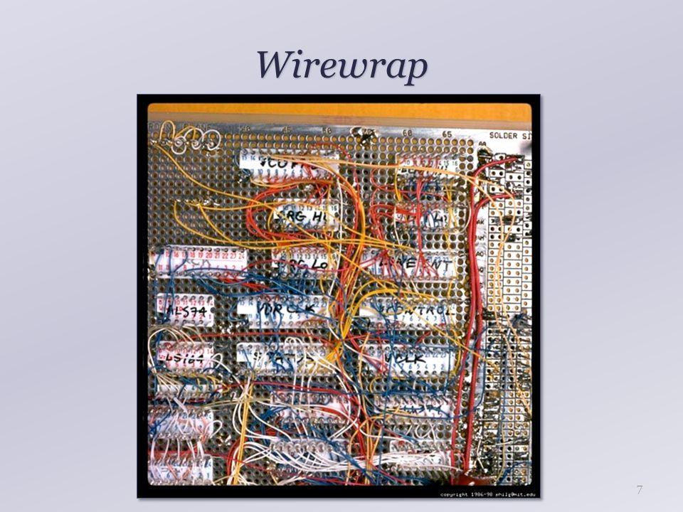 Wirewrap Forrasztásmentes megoldás Gyors prototípusfejlesztés Komplex áramkörök is készíthetők Megbízható, akár végleges áramkör is készíthető Alacsony áram Nagy vezetékellenállás Nem minden IC tokozással kompatibilis 8