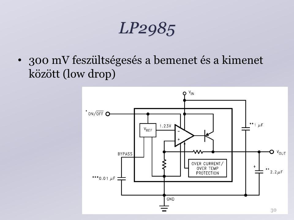 LP2985 300 mV feszültségesés a bemenet és a kimenet között (low drop) 30