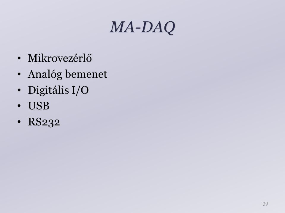 MA-DAQ Mikrovezérlő Analóg bemenet Digitális I/O USB RS232 39