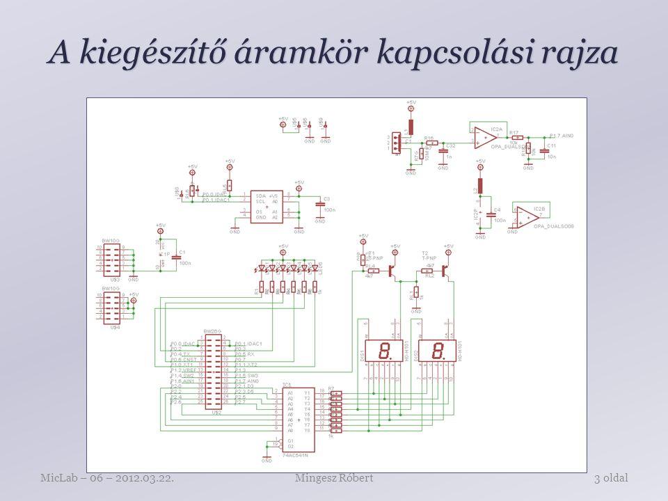 A kiegészítő áramkör kapcsolási rajza Mingesz RóbertMicLab – 06 – 2012.03.22.3 oldal