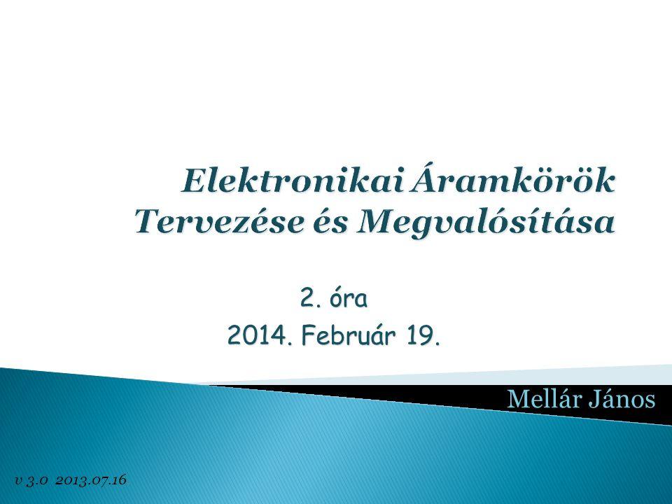 Mellár János 2. óra 2014. Február 19. v 3.0 2013.07.16.