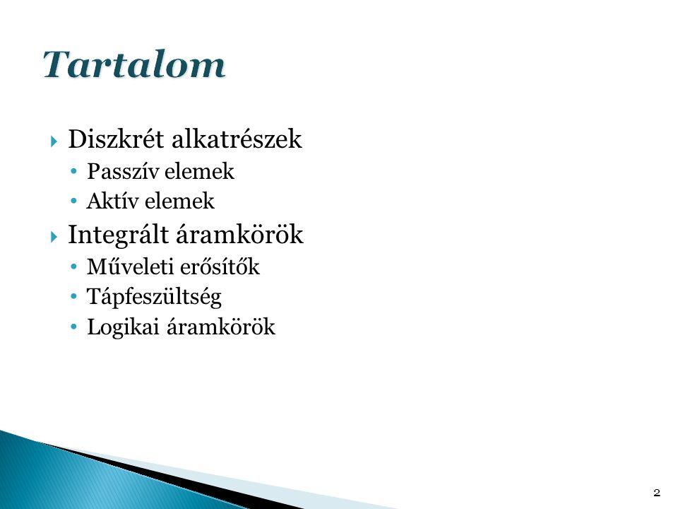  Főbb feladatok: Áramerősség szabályozás/korlátozás Feszültségosztó Szűrőkörök Védelem  Főbb paraméterek Érték (Ohm, pl.