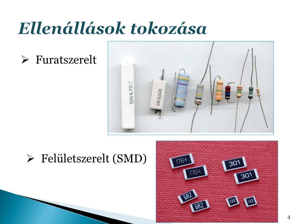 4  Furatszerelt  Felületszerelt (SMD)