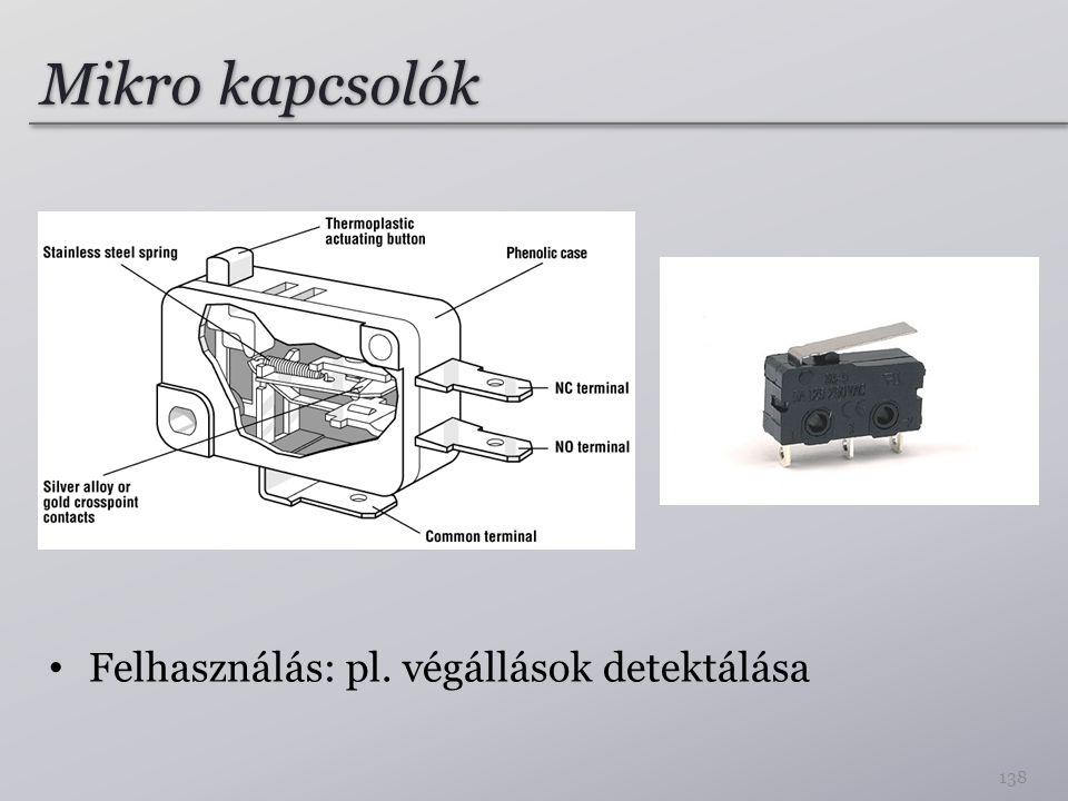 Mikro kapcsolók Felhasználás: pl. végállások detektálása 138