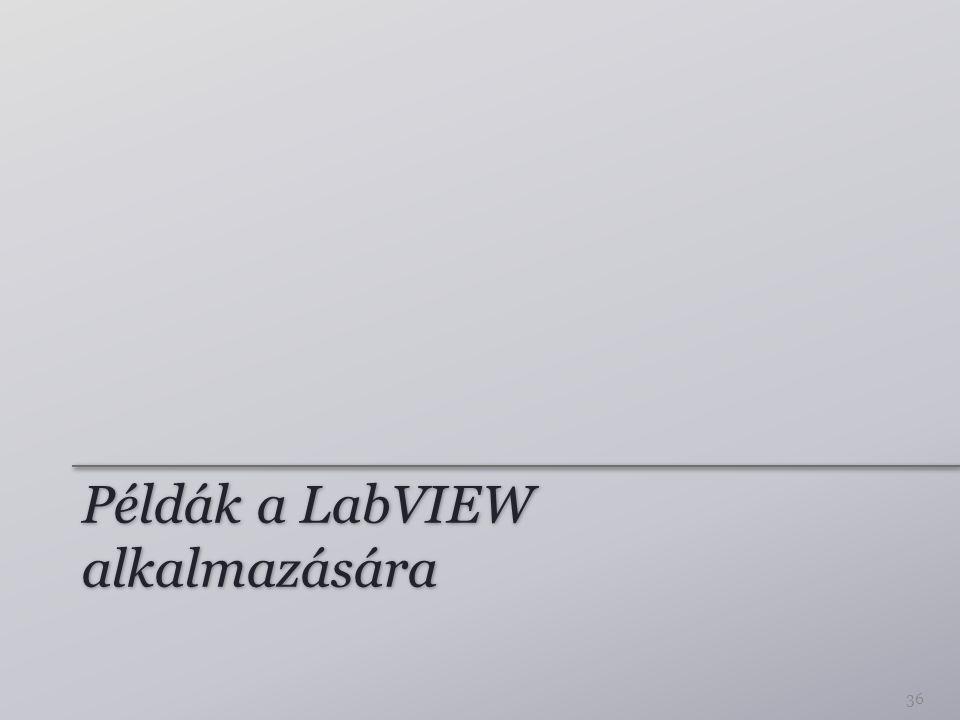 Példák a LabVIEW alkalmazására 36