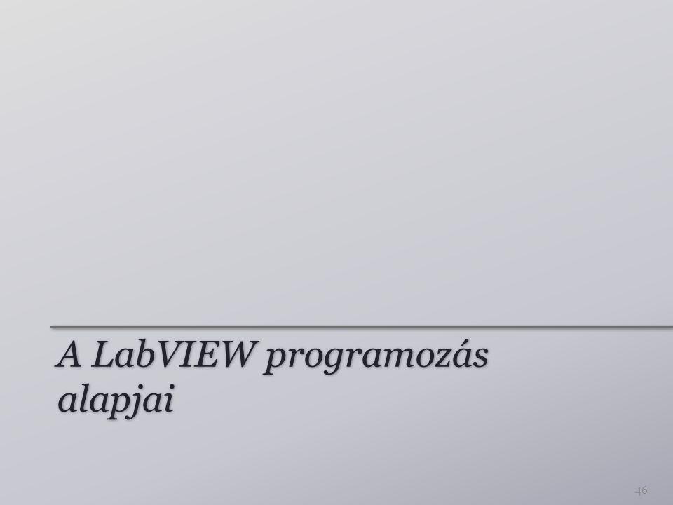 A LabVIEW programozás alapjai 46