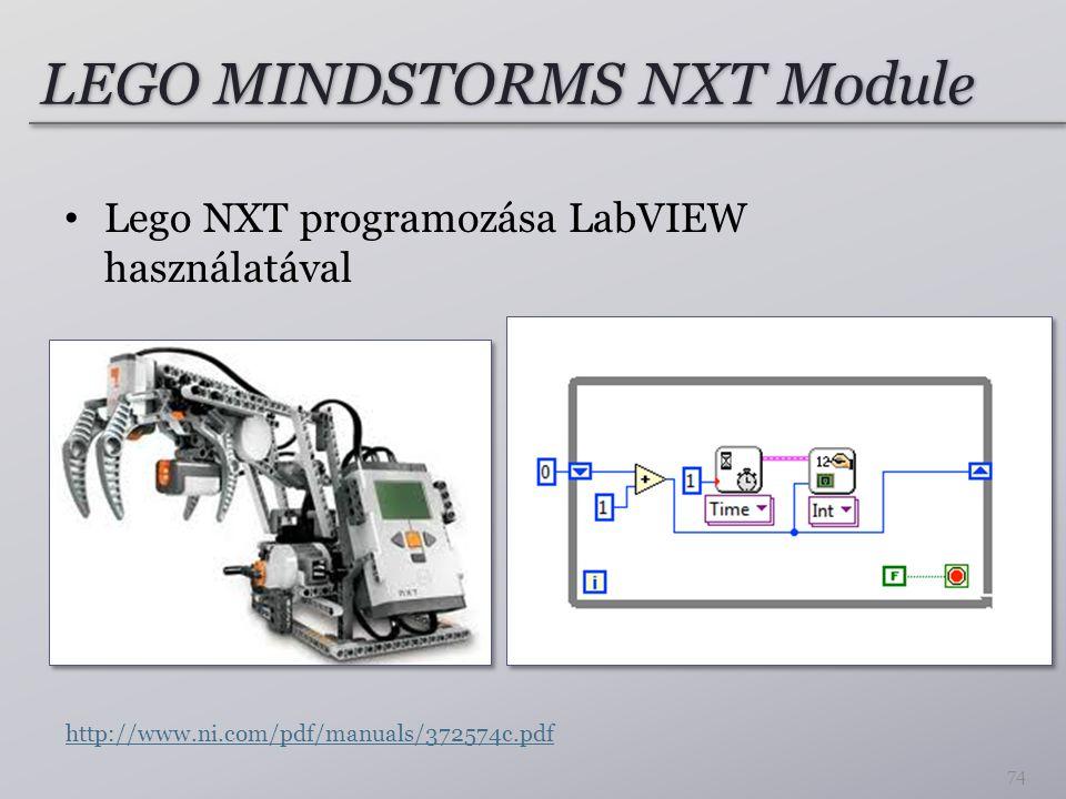 LEGO MINDSTORMS NXT Module Lego NXT programozása LabVIEW használatával 74 http://www.ni.com/pdf/manuals/372574c.pdf