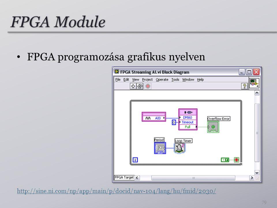 FPGA Module FPGA programozása grafikus nyelven 79 http://sine.ni.com/np/app/main/p/docid/nav-104/lang/hu/fmid/2030/
