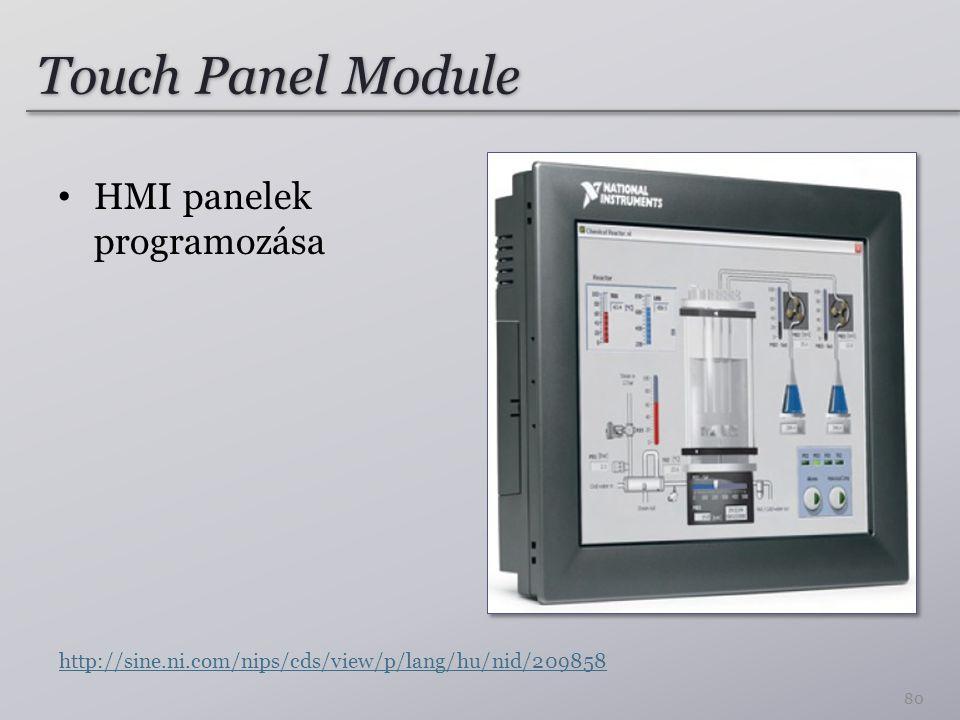 Touch Panel Module HMI panelek programozása 80 http://sine.ni.com/nips/cds/view/p/lang/hu/nid/209858