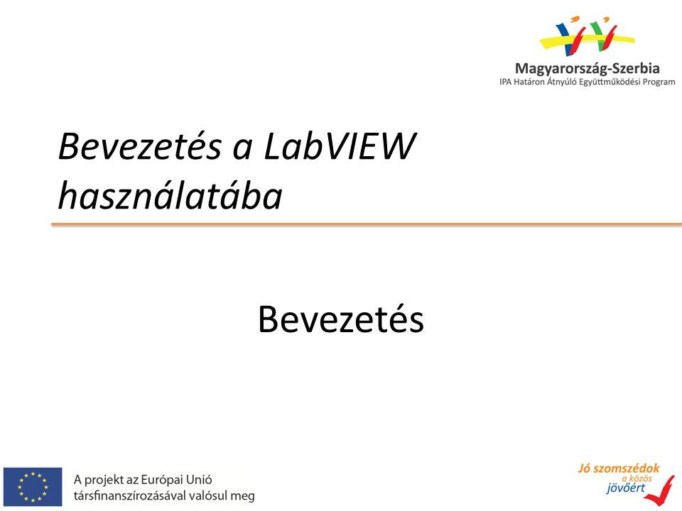 Bevezetés a LabVIEW használatába Bevezetés