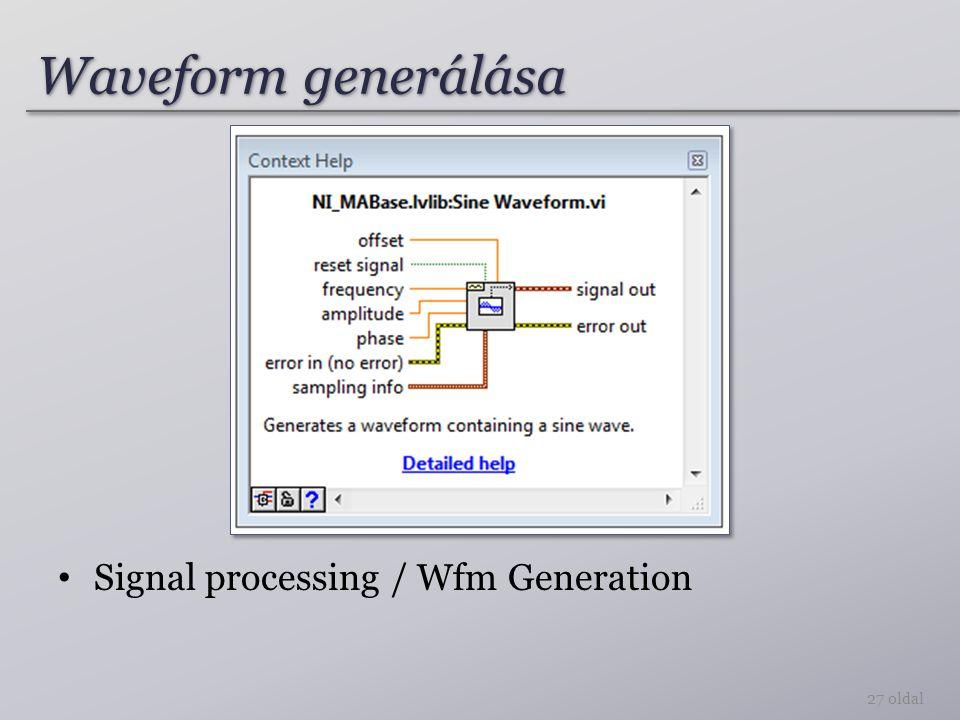 Waveform generálása 27 oldal Signal processing / Wfm Generation