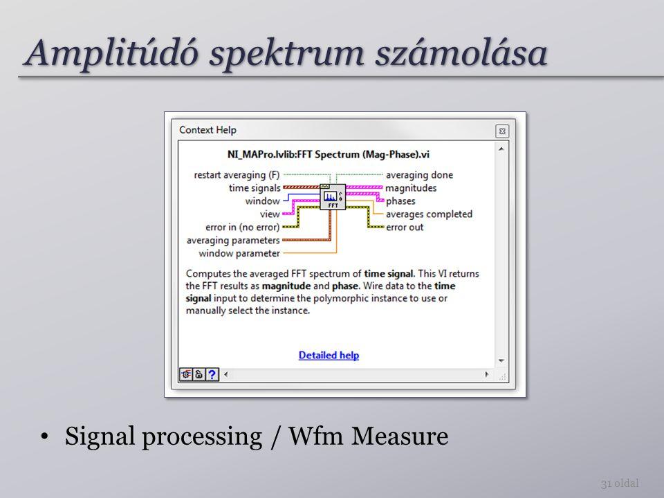 Amplitúdó spektrum számolása 31 oldal Signal processing / Wfm Measure