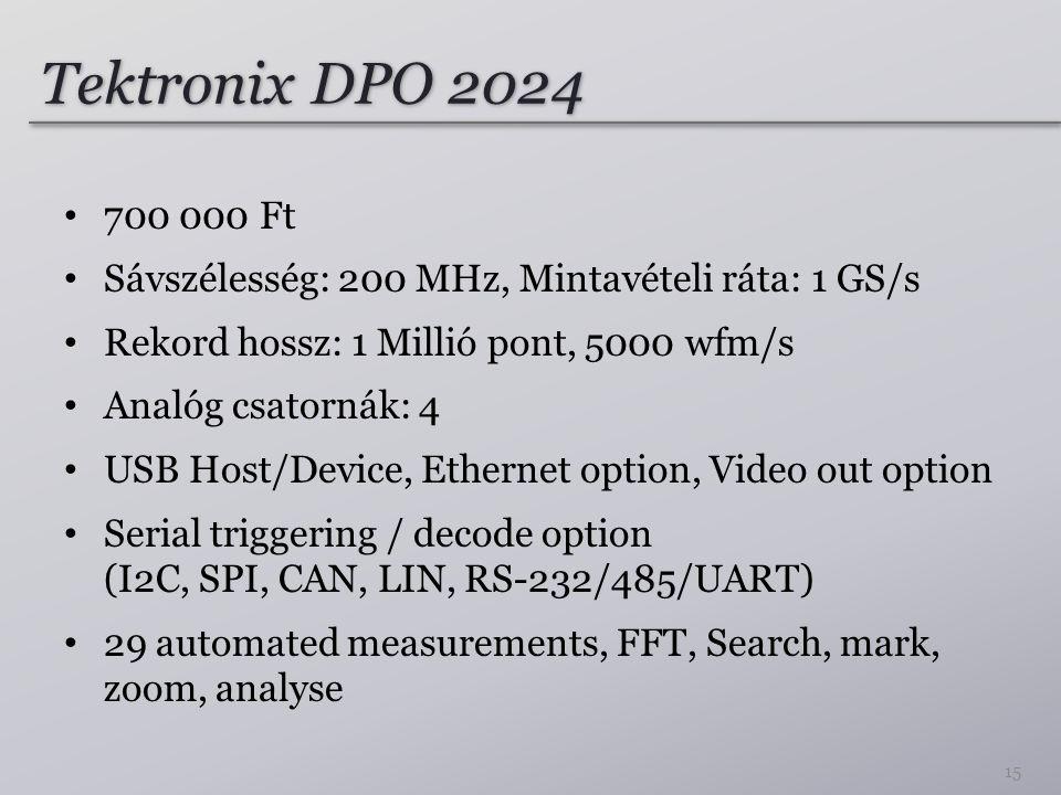 Tektronix DPO 2024 700 000 Ft Sávszélesség: 200 MHz, Mintavételi ráta: 1 GS/s Rekord hossz: 1 Millió pont, 5000 wfm/s Analóg csatornák: 4 USB Host/Dev