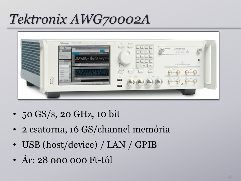 Tektronix AWG70002A 50 GS/s, 20 GHz, 10 bit 2 csatorna, 16 GS/channel memória USB (host/device) / LAN / GPIB Ár: 28 000 000 Ft-tól 53