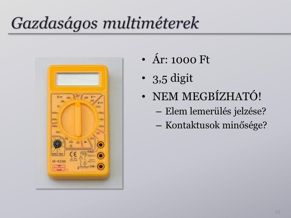 Gazdaságos multiméterek Ár: 1000 Ft 3,5 digit NEM MEGBÍZHATÓ! – Elem lemerülés jelzése? – Kontaktusok minősége? 25