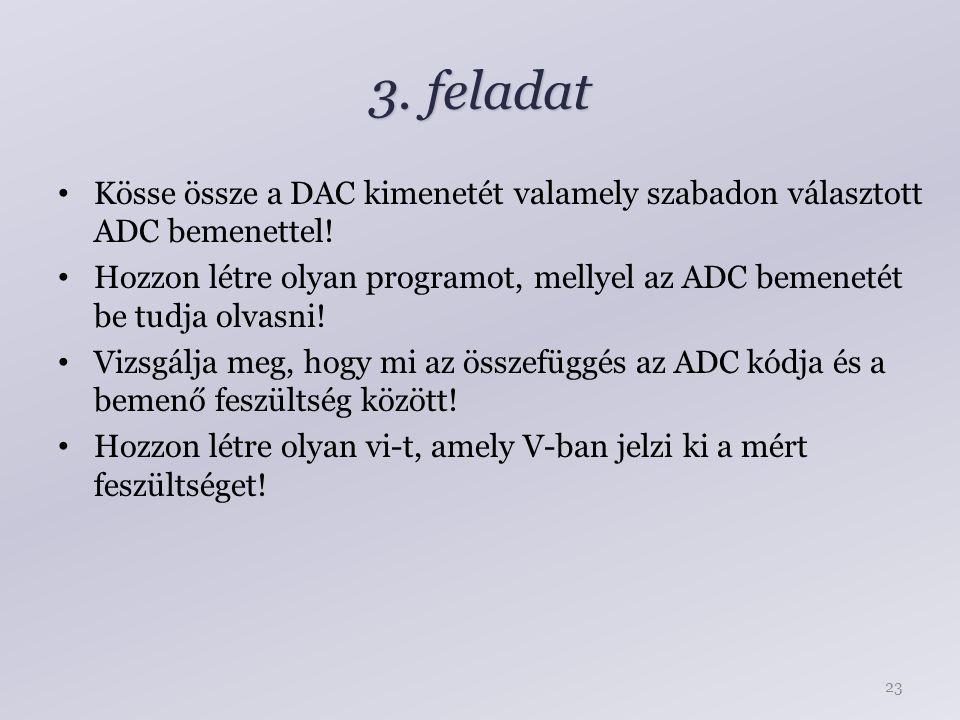 3.feladat Kösse össze a DAC kimenetét valamely szabadon választott ADC bemenettel.