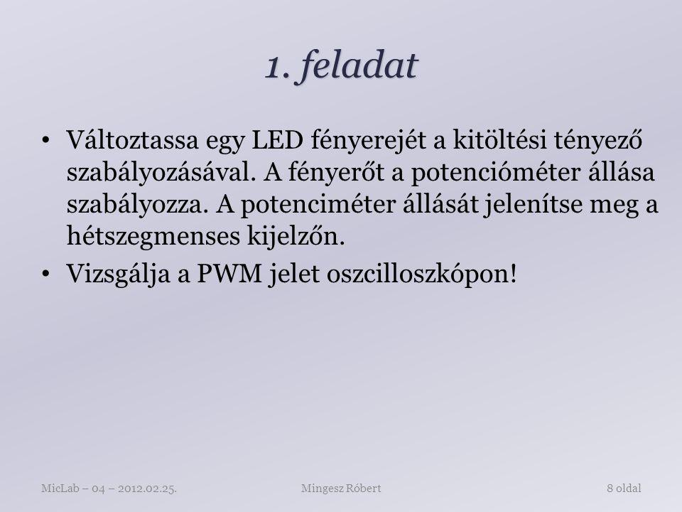 2.feladat A potencióméter állásával ne csak egy LED fényerejét vezérelje, hanem legalább háromét.