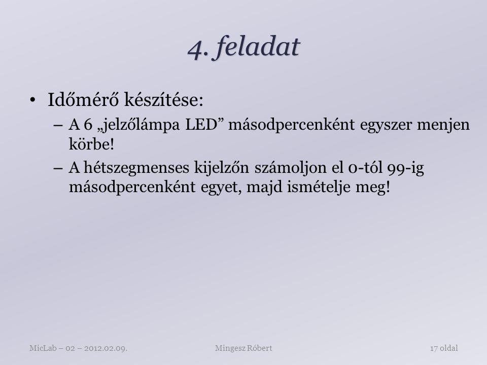 """4. feladat Időmérő készítése: – A 6 """"jelzőlámpa LED másodpercenként egyszer menjen körbe."""