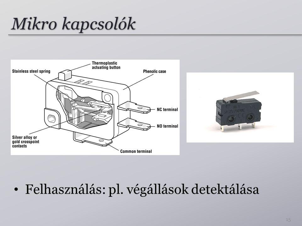 Mikro kapcsolók Felhasználás: pl. végállások detektálása 15
