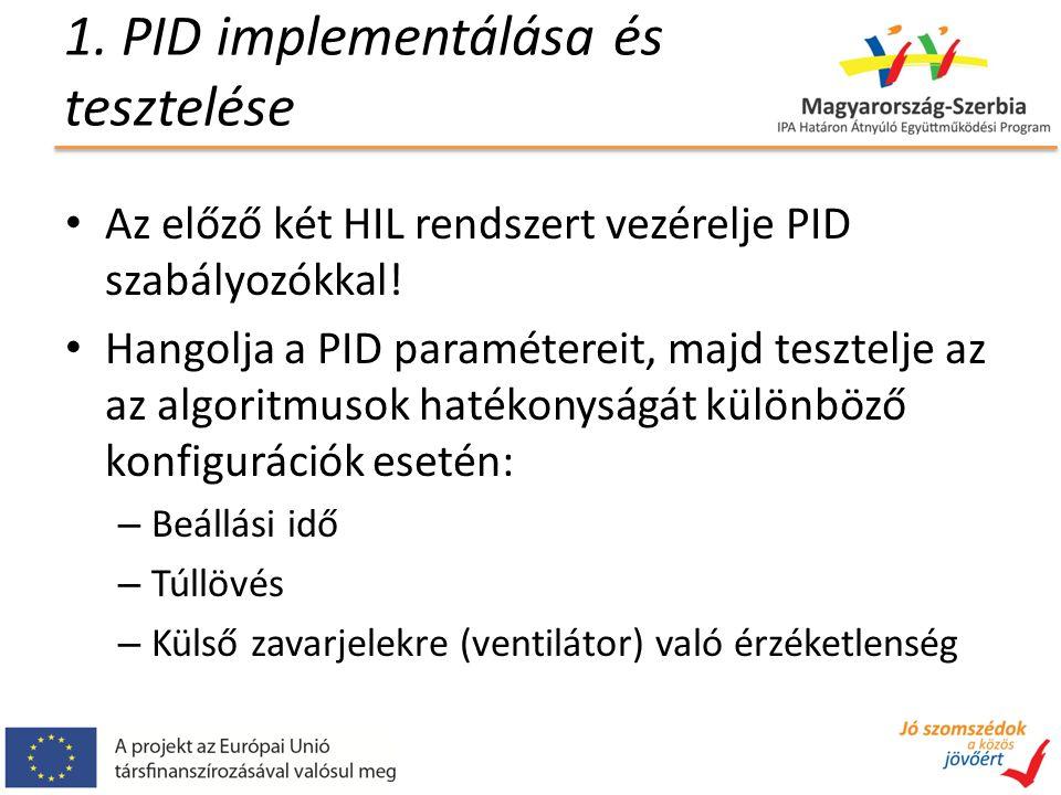 1. PID implementálása és tesztelése Az előző két HIL rendszert vezérelje PID szabályozókkal.