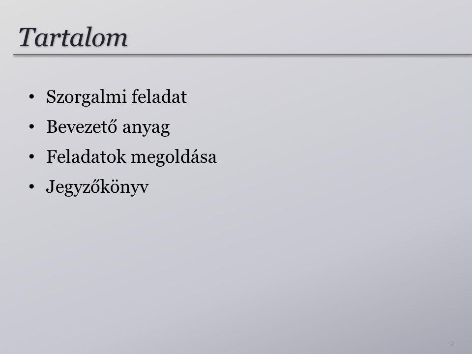 Tartalom Szorgalmi feladat Bevezető anyag Feladatok megoldása Jegyzőkönyv 2