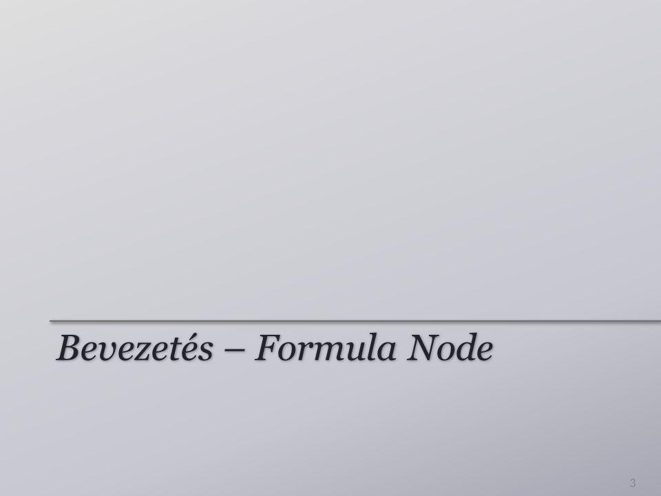 Formula node C jellegű szintaxis 2 opció: formula node vagy express VI 4
