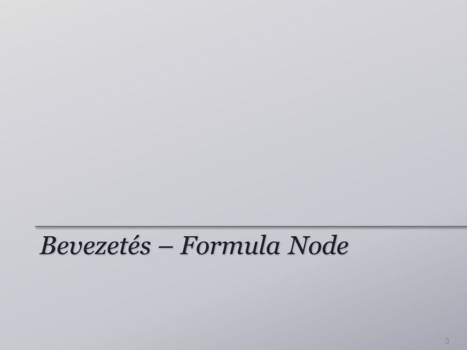 Bevezetés – Formula Node 3