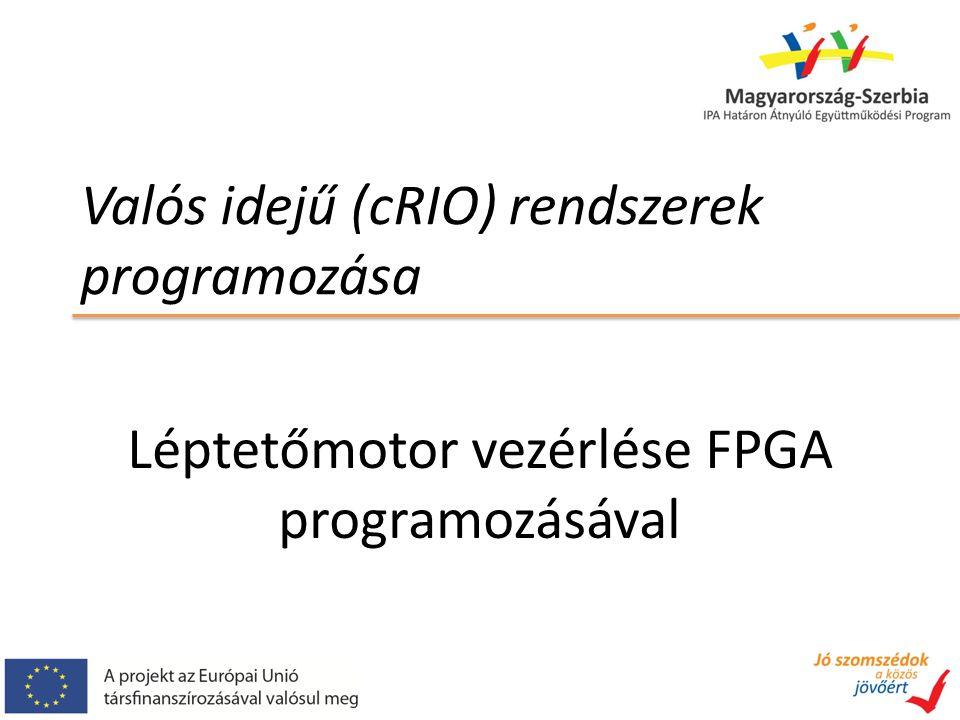 Valós idejű (cRIO) rendszerek programozása Léptetőmotor vezérlése FPGA programozásával