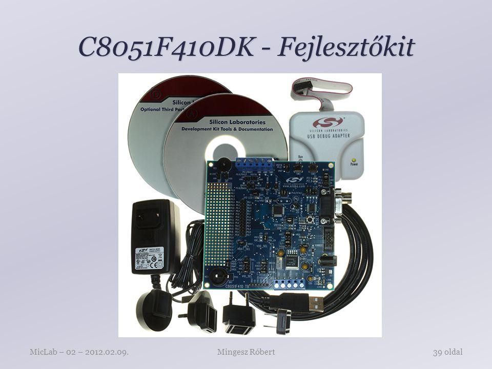 C8051F410DK - Fejlesztőkit Mingesz RóbertMicLab – 02 – 2012.02.09.39 oldal